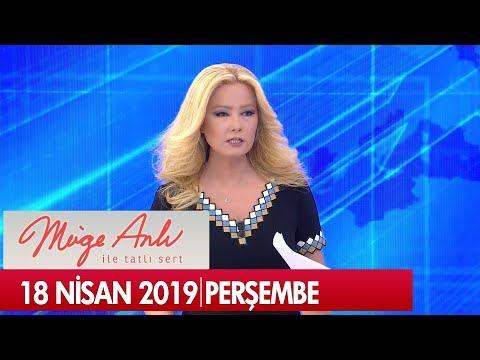 Müge Anlı ile Tatlı Sert 18 Nisan 2019 Perşembe - Tek Parça