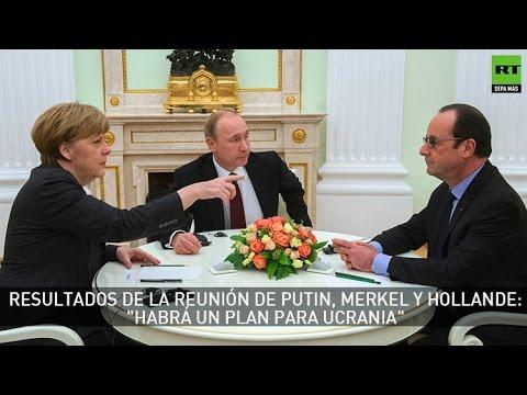 Palpando la paz: Resultados de la reunión de Putin, Merkel y Hollande sobre la crisis en Ucrania