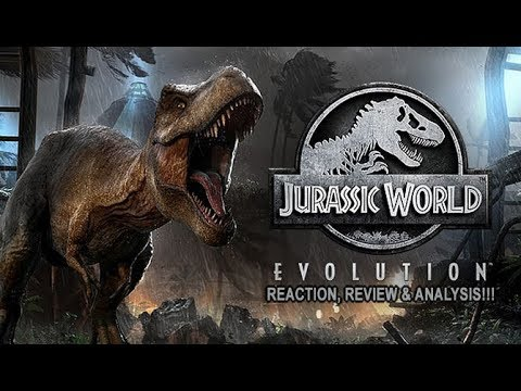 Jurassic World Evolution Game REACTION, REVIEW, & ANALYSIS!!!