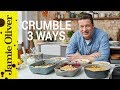 How to Make Fruit Crumble | Three Ways | Jamie Oliver