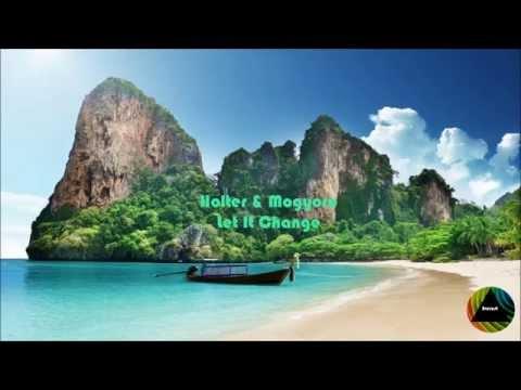 Holter & Mogyoro - Let It Change (Original Mix)