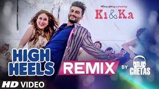 High Heels Te Nachche REMIX Video Song | KI & KA | Dj Chetas  | T-Series