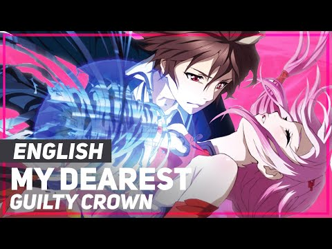"Guilty Crown OP - ""My Dearest"" 