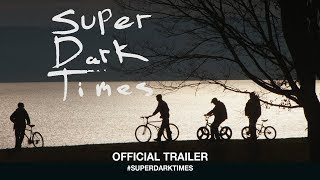 Super Dark Times (2017) | Official Trailer HD