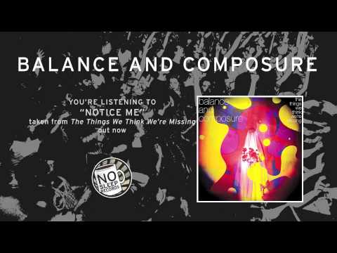 Balance And Composure - Notice Me