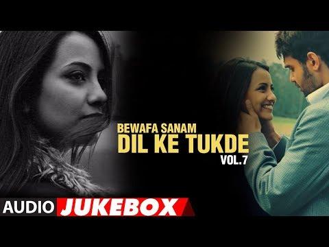 Bewafa Sanam - Dil Ke Tukde Vol.7 (Full Songs) - Jukebox