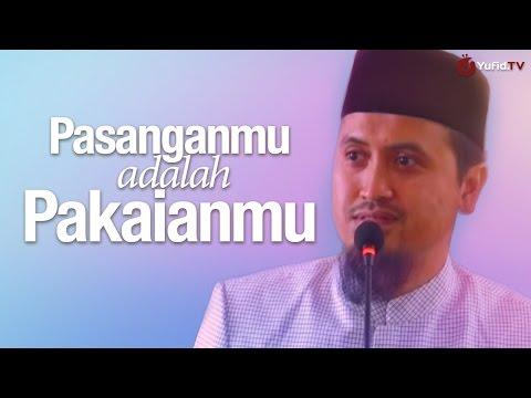 Kajian Keluarga Islam: Pasanganmu Adalah Pakaianmu - Ustadz Abdullah Zaen, MA