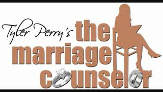 The Marriage Counselor - Tyler Perry's The Marriage Counselor July 2012