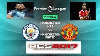 PES 2017 Premier League : Manchester City vs Manchester United