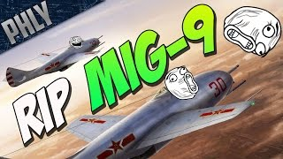 RIP MIG-9 WE WILL MISS YOU (War Thunder) (ಥ_ಥ)