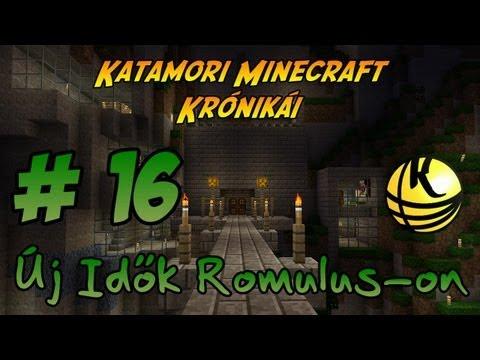 Katamori Minecraft Krónikái: Új idők Romulus-on 16.rész