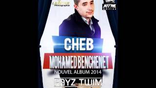 Cheb Mouhamed BenChenet Hawchna avc  la colombe  Album 2014