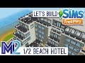 Sims FreePlay - Let's Build a Beach Hotel PART 1 OF 2 (Live Build Tutorial)