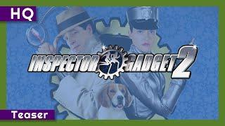 Inspector Gadget 2 (2003) Teaser