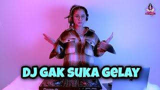 Download lagu GAK SUKA GELAY TIKTOK (DJ IMUT REMIX)