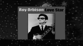 Watch Roy Orbison Love Star video