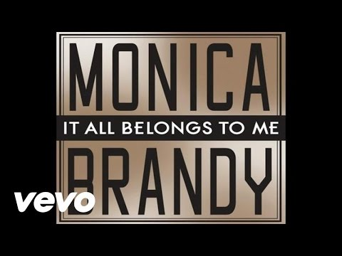 Monica, Brandy - It All Belongs To Me (Audio)