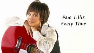 Watch Pam Tillis Every Time video