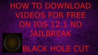 How to download videos for free on iOS 12.1 no jailbreak