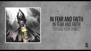 Watch In Fear  Faith You Had Your Chance video