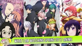 What I Am Watching (Spring 2017 Anime)