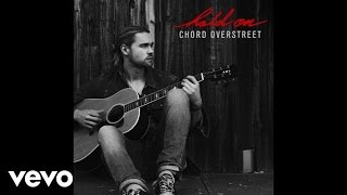 Chord Overstreet Hold On Official Audio