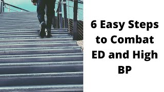 6 Easy Steps to Combat Erectile Dysfunction and High Blood Pressure