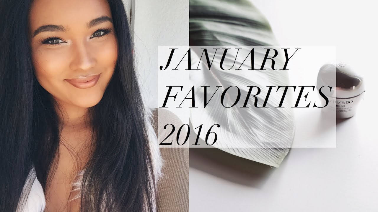 January Favorites 2016 - Beauty, Skin, Hair & More!