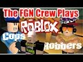The FGN Crew Plays: Roblox - Cops and Robbers (PC)