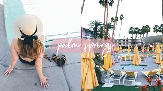 Palm Springs, California • Vlog