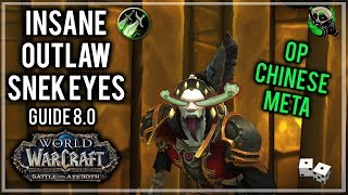 Outlaw Rogue Snake Eye's Guide 8.0 - Meme Meta - Battle For Azeroth - World of Warcraft
