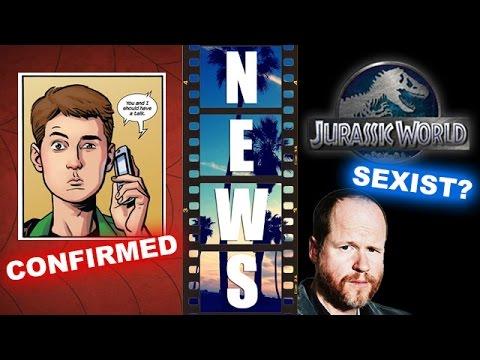 Peter Parker confirmed for Spider-Man 2017, Joss Whedon vs Jurassic World - Beyond The Trailer