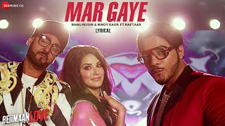Mar Gaye - Lyrics Video | Beiimaan Love | Sunny Leone | Manj Musik & Nindy Kaur ft Raftaar