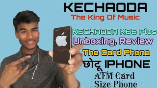 Kechaoda K66 Plus Unboxing and review brilliant quality Atm card size phone.
