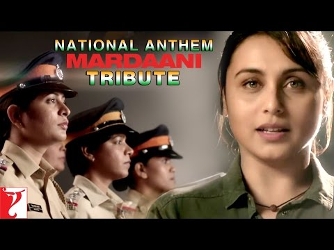 National Anthem - Mardaani tribute to the women police force...