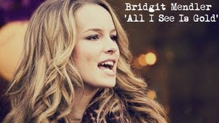 Watch Bridgit Mendler All I See Is Gold video
