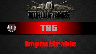 World of Tanks - T95 - Impénétrable