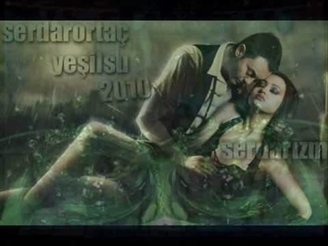 Serdar Ortaç 2010 - YEŞİL SU