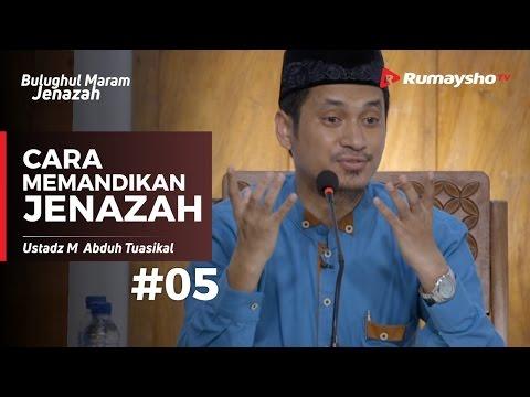 Bulughul Maram Jenazah (05) : Cara Memandikan Jenazah - Ustadz M Abduh Tuasikal