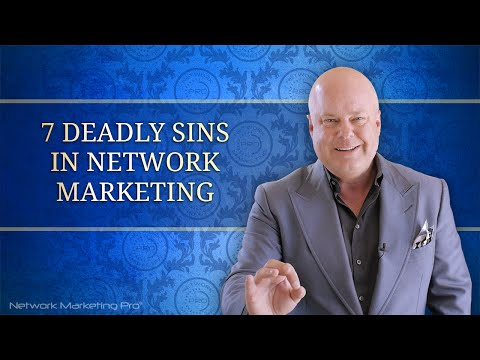 7 Deadly Sins in Network Marketing