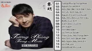 Tương Phùng Trong Mưa - Ca sĩ Lê Minh || Nhạc Hoa Tứ  Đại Thiên Vương 2019           #LeonLai2019