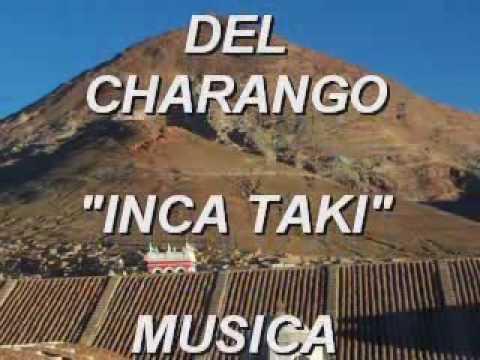 EL NACIMIENTO DEL CHARANGO - INCA TAKI (m úsica andina)