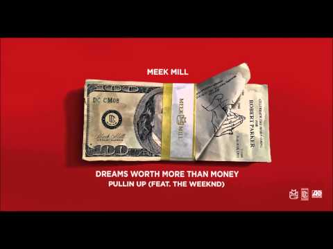 Meek Mill   Pullin Up Feat  The Weekend Official...