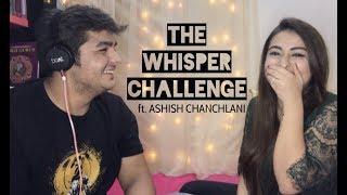 THE WHISPER CHALLENGE ft. ASHISH CHANCHLANI! 👻