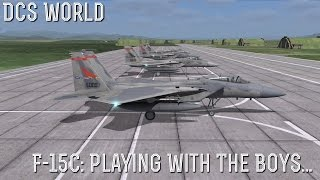 [DCS World] F-15C Playing With The Boys...