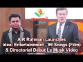 A R Rahman Launches Ideal Entertainment - 99 Songs (Film) & Directorial Debut Le Musk Video
