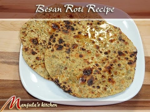 Besan Roti. Gluten Free. Flat Indian Bread Recipe by Manjula