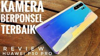Review Lengkap Huawei P30 Pro: Kamera Berponsel Terbaik, Gaming Juga Kencang - Indonesia