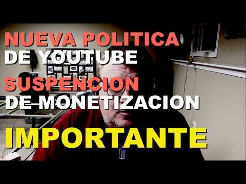 Importante - Youtube Implementa Nueva Politica de Suspension de Monetizacion de Canales