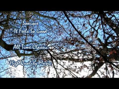 Sonique - it Feels So Good - HQ * Original Version